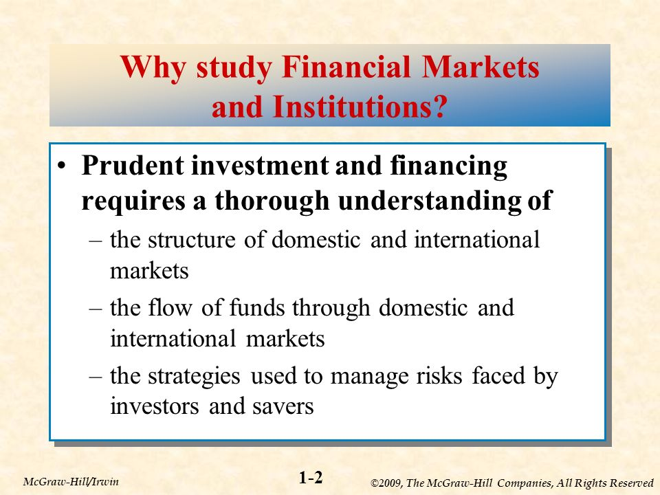 ©2009, The McGraw-Hill Companies, All Rights Reserved 1-2 McGraw-Hill/Irwin Why study Financial Markets and Institutions.