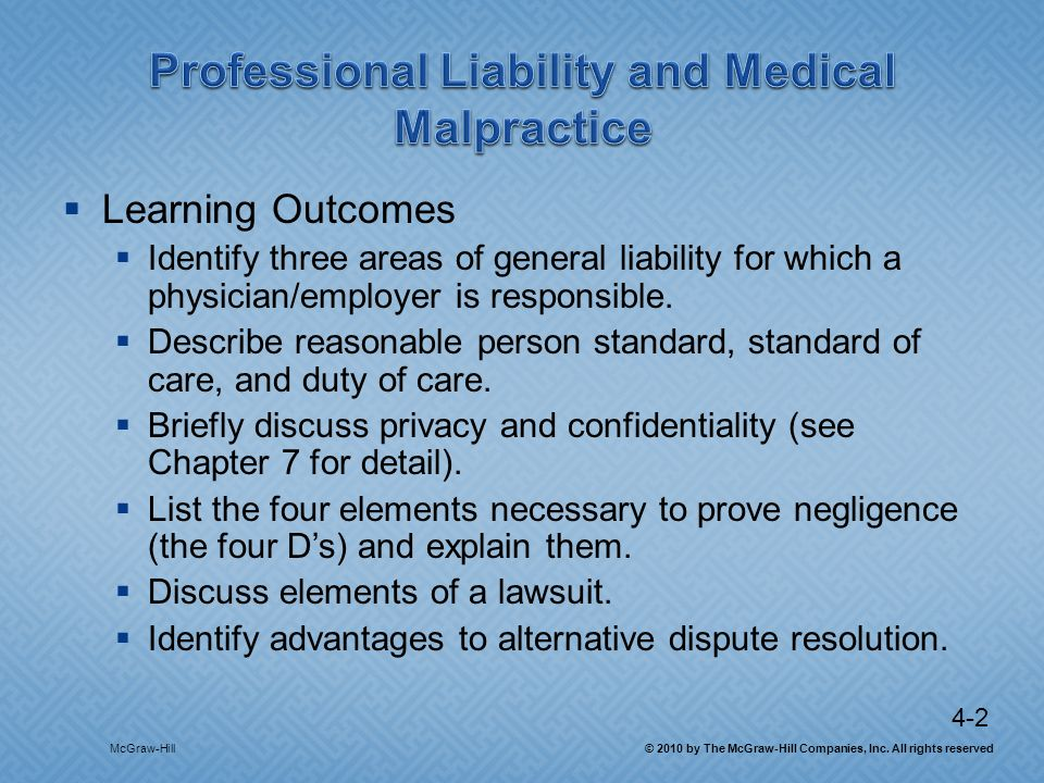 4-2 Learning Outcomes Identify three areas of general liability for which a physician/employer is responsible.