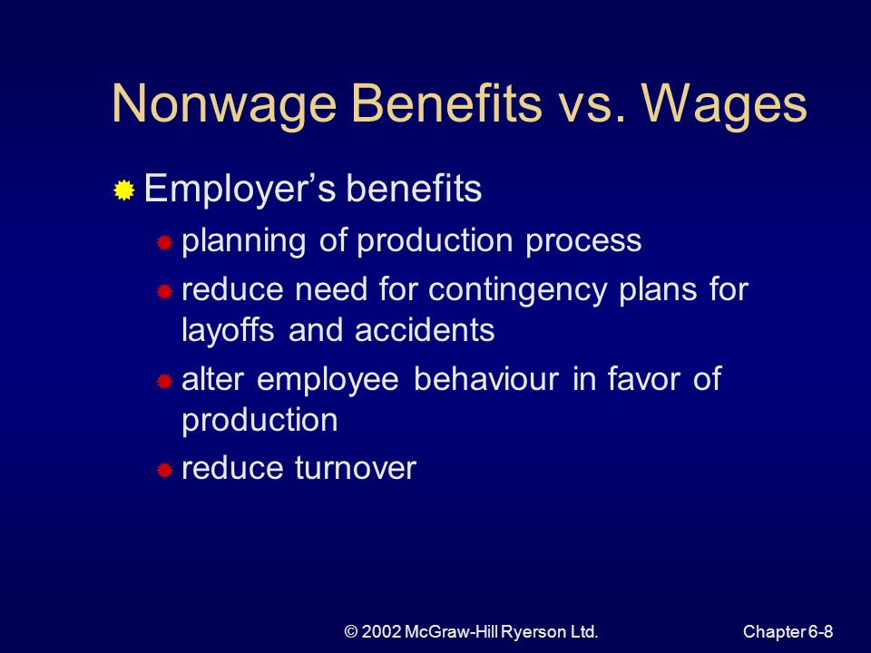 © 2002 McGraw-Hill Ryerson Ltd.Chapter 6-8 Nonwage Benefits vs.