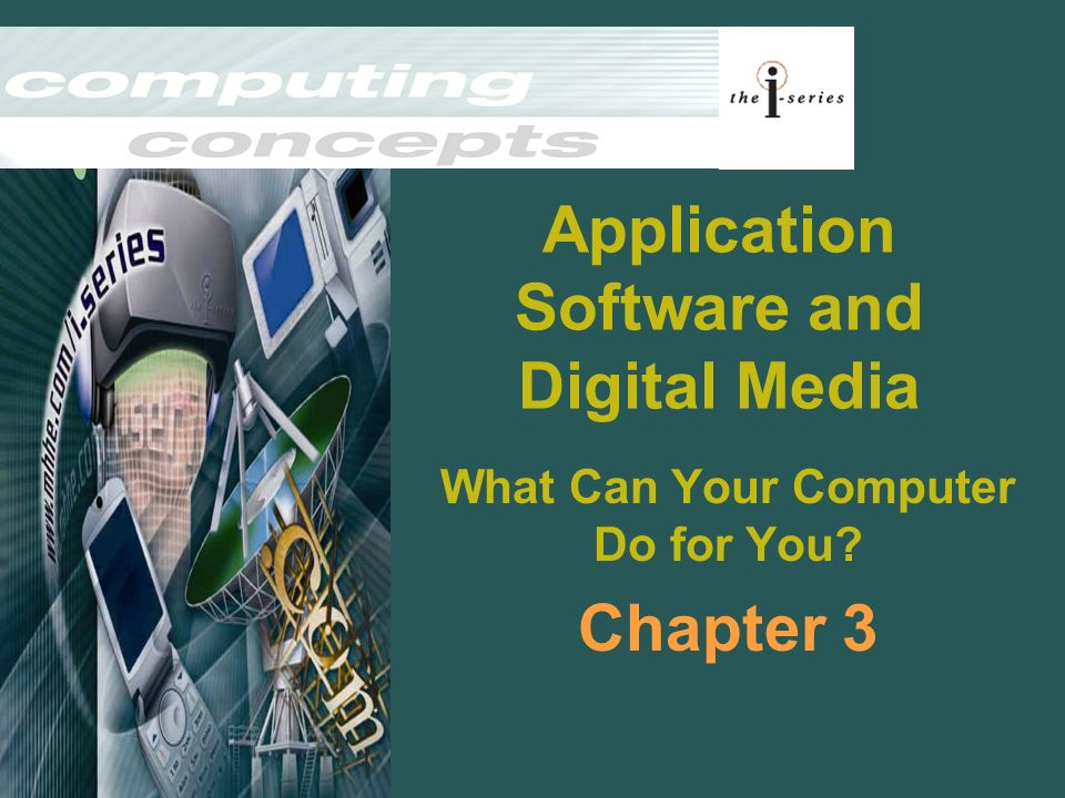 Application Software and Digital Media What Can Your Computer Do for You Chapter 3