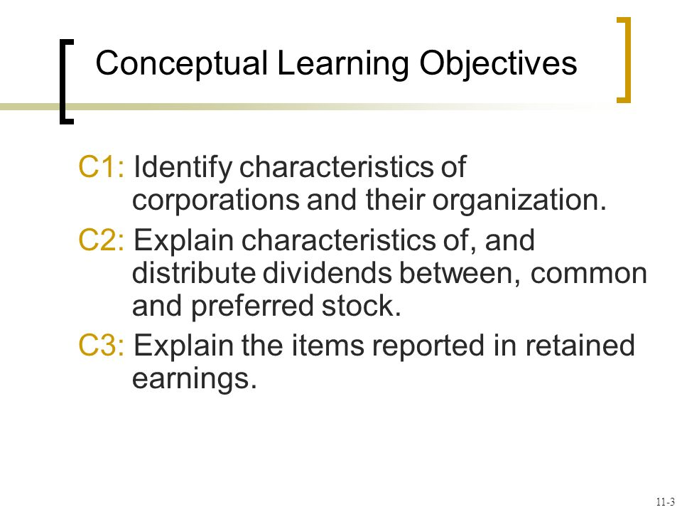 Conceptual Learning Objectives C1: Identify characteristics of corporations and their organization.