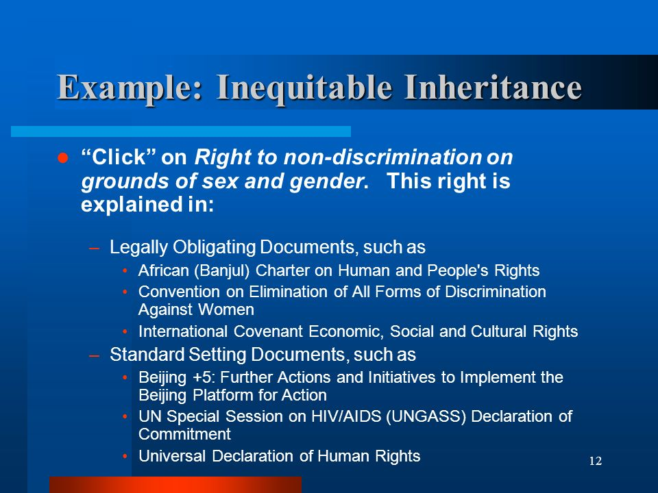 12 Example: Inequitable Inheritance Click on Right to non-discrimination on grounds of sex and gender.