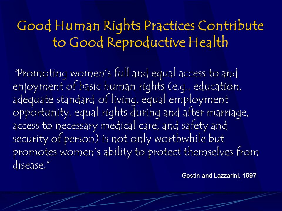 Promoting womens full and equal access to and enjoyment of basic human rights (e.g., education, adequate standard of living, equal employment opportunity, equal rights during and after marriage, access to necessary medical care, and safety and security of person) is not only worthwhile but promotes womens ability to protect themselves from disease.Promoting womens full and equal access to and enjoyment of basic human rights (e.g., education, adequate standard of living, equal employment opportunity, equal rights during and after marriage, access to necessary medical care, and safety and security of person) is not only worthwhile but promotes womens ability to protect themselves from disease.