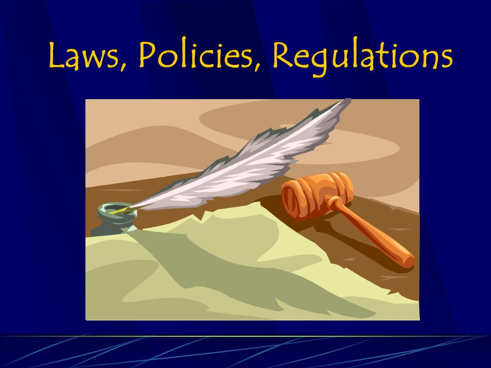 Laws, Policies, Regulations