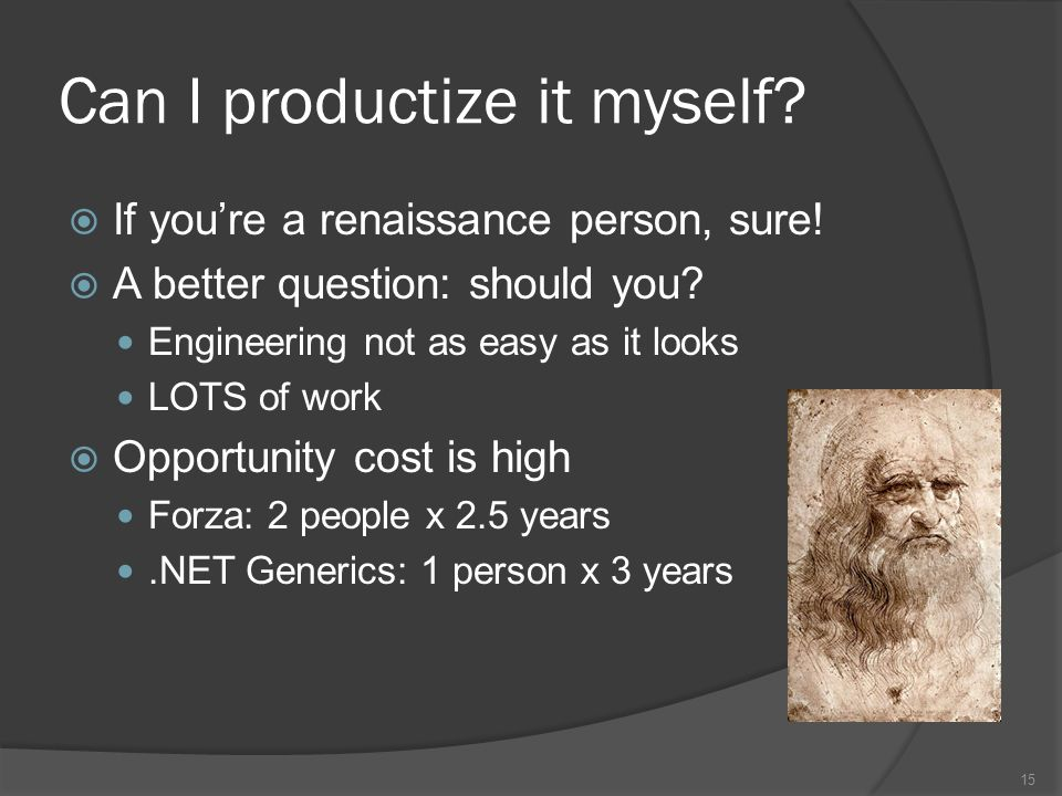 Can I productize it myself. If youre a renaissance person, sure.