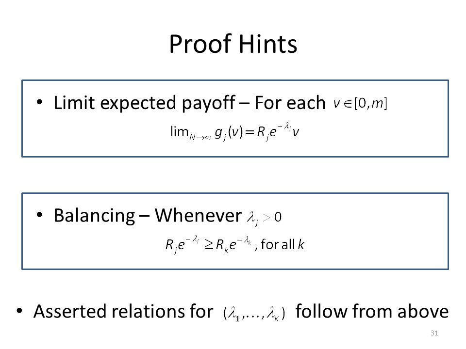 Proof Hints Limit expected payoff – For each Balancing – Whenever Asserted relations for follow from above 31