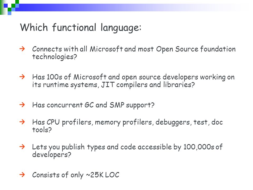 Which functional language: Connects with all Microsoft and most Open Source foundation technologies.