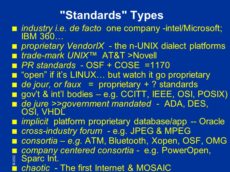 © 2002 Standards Types x industry i.e.