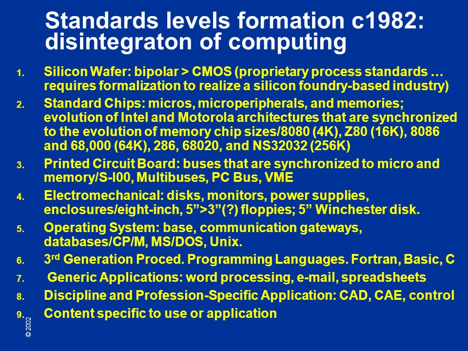 © 2002 Standards levels formation c1982: disintegraton of computing 1.