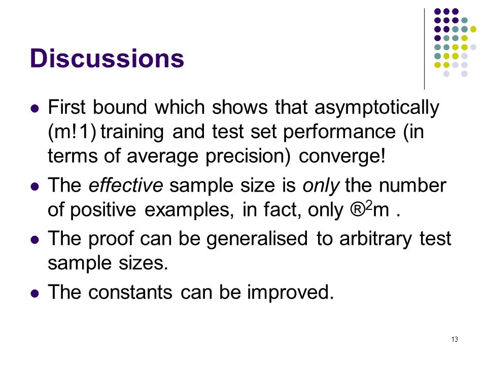 13 Discussions First bound which shows that asymptotically (m!1) training and test set performance (in terms of average precision) converge.