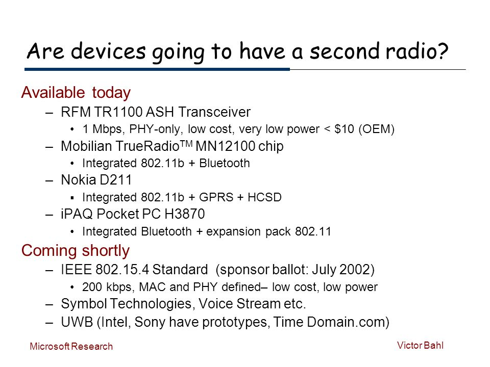 Victor Bahl Microsoft Research Are devices going to have a second radio.