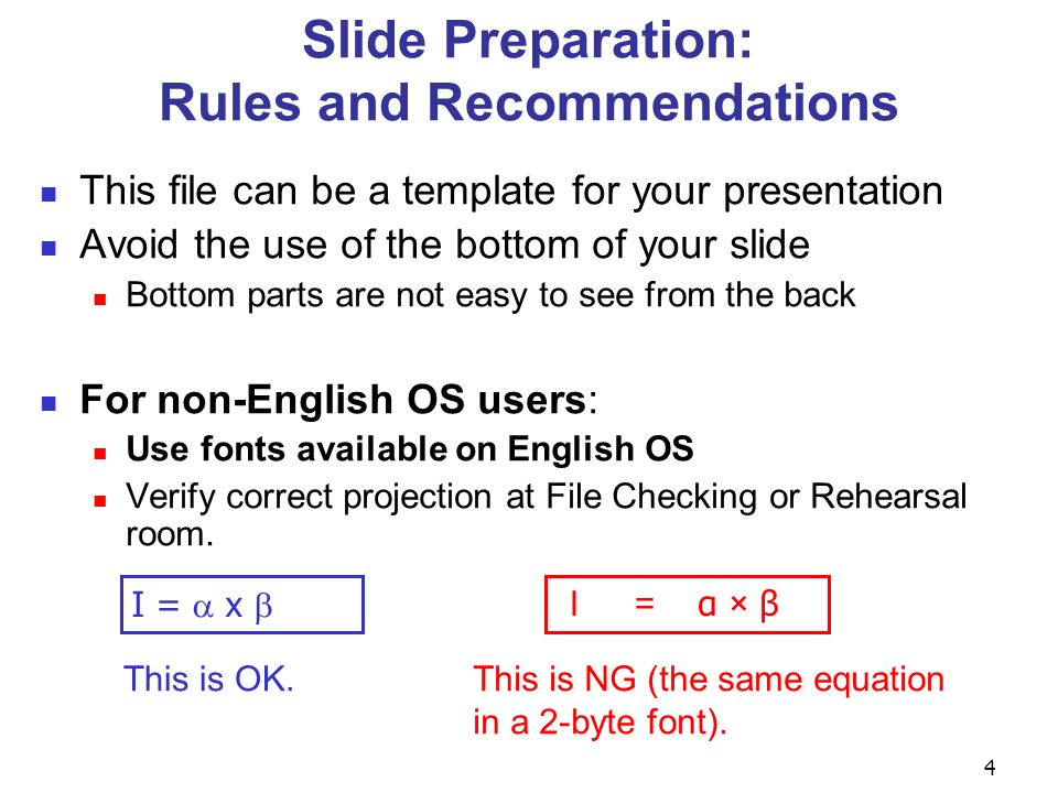 4 Slide Preparation: Rules and Recommendations α × β I = x This is OK.