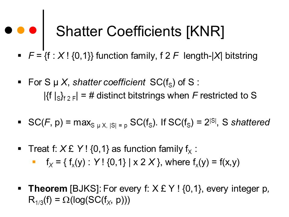 Shatter Coefficients [KNR] F = {f : X .