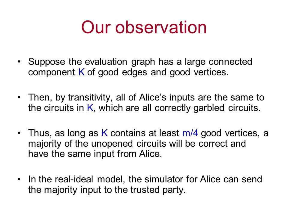 Our observation Suppose the evaluation graph has a large connected component K of good edges and good vertices.