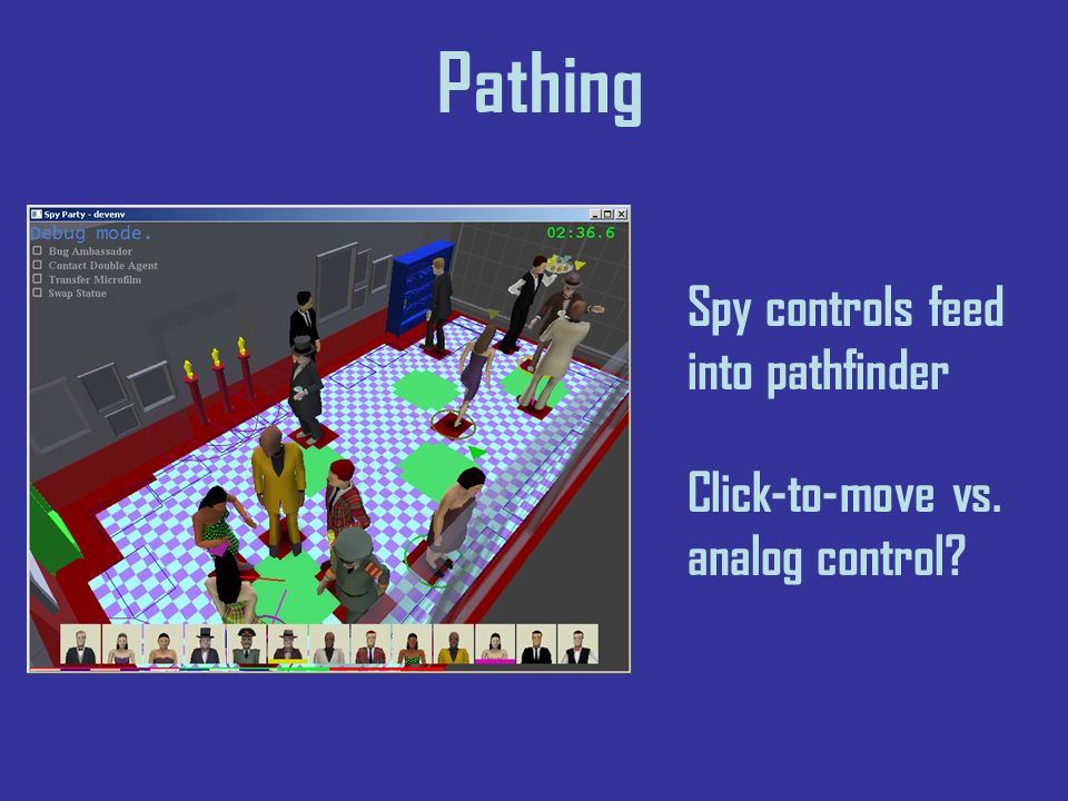 Pathing Spy controls feed into pathfinder Click-to-move vs. analog control