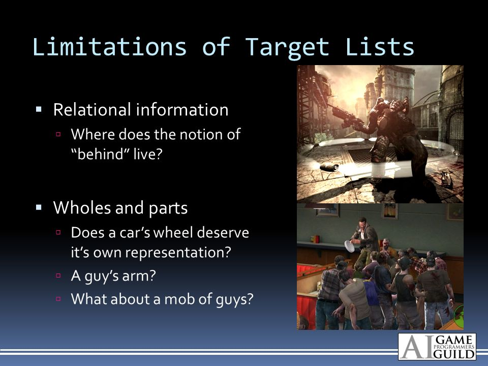 Limitations of Target Lists Relational information Where does the notion of behind live.