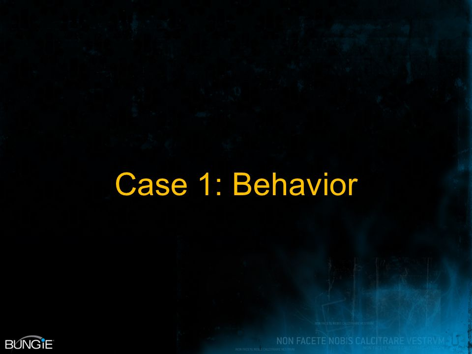 Case 1: Behavior