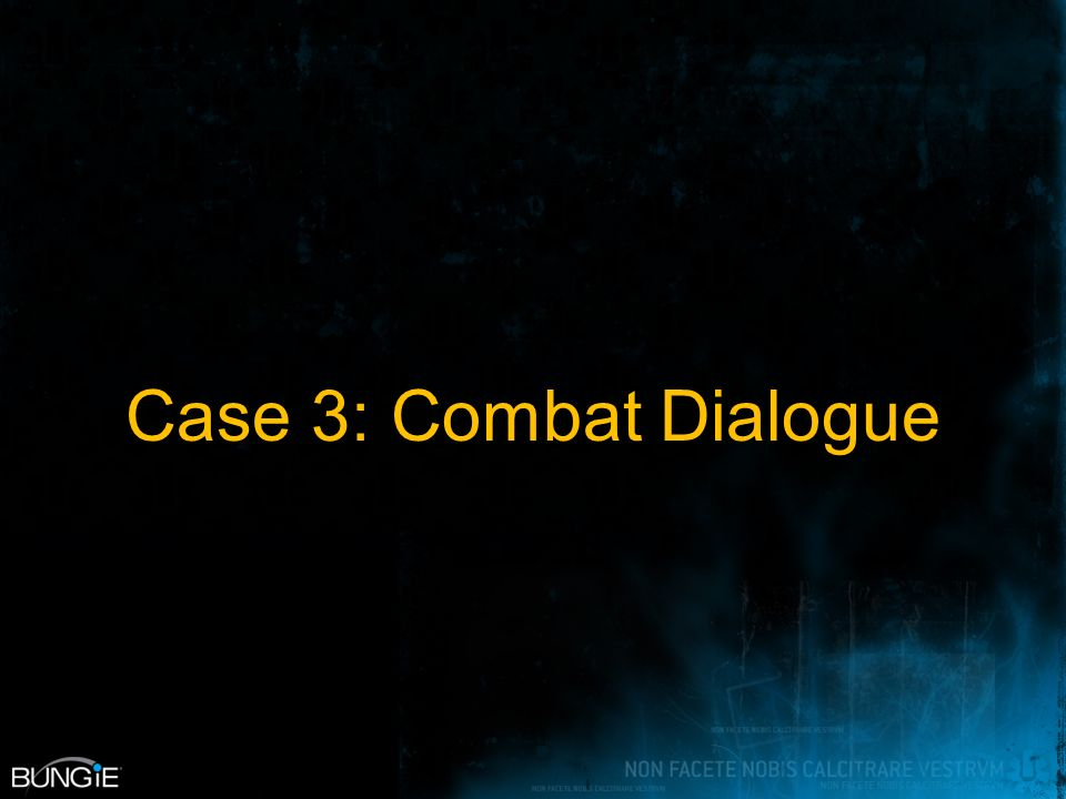 Case 3: Combat Dialogue
