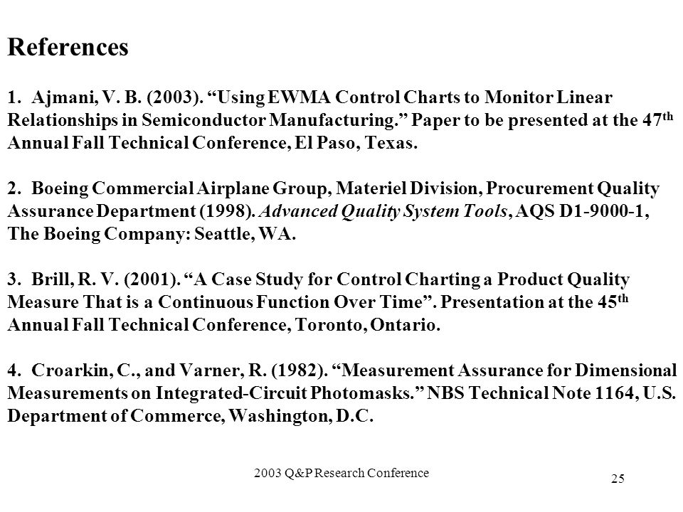 2003 Q&P Research Conference 25 References 1. Ajmani, V.
