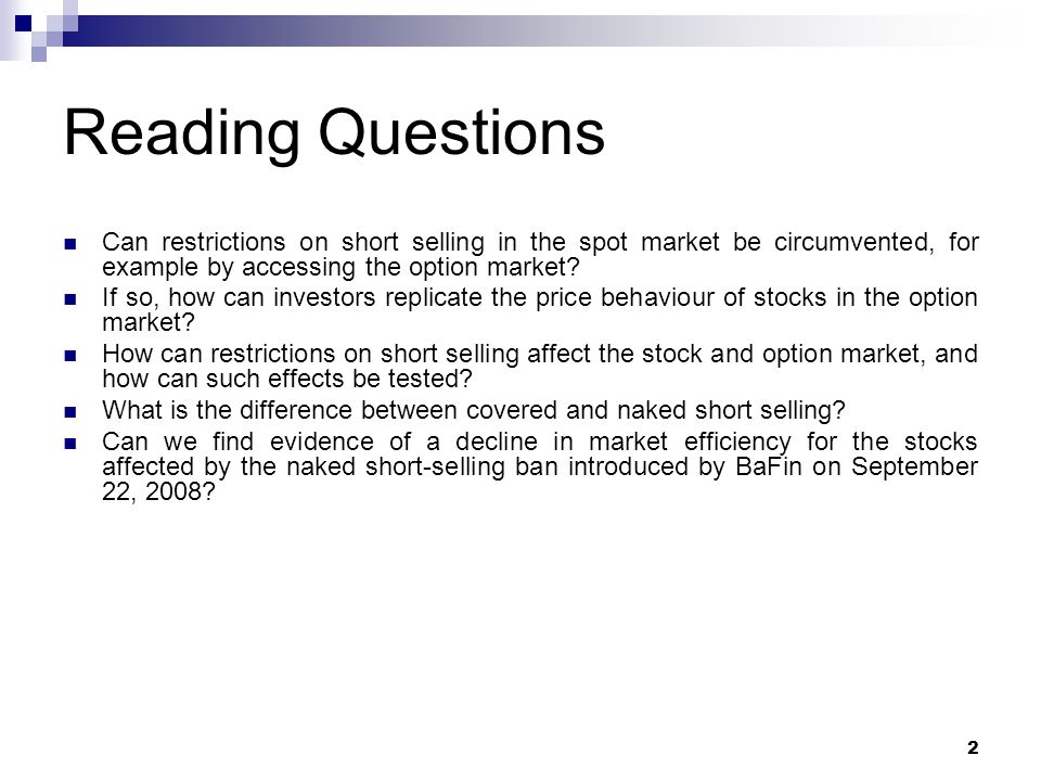 2 Reading Questions Can restrictions on short selling in the spot market be circumvented, for example by accessing the option market.