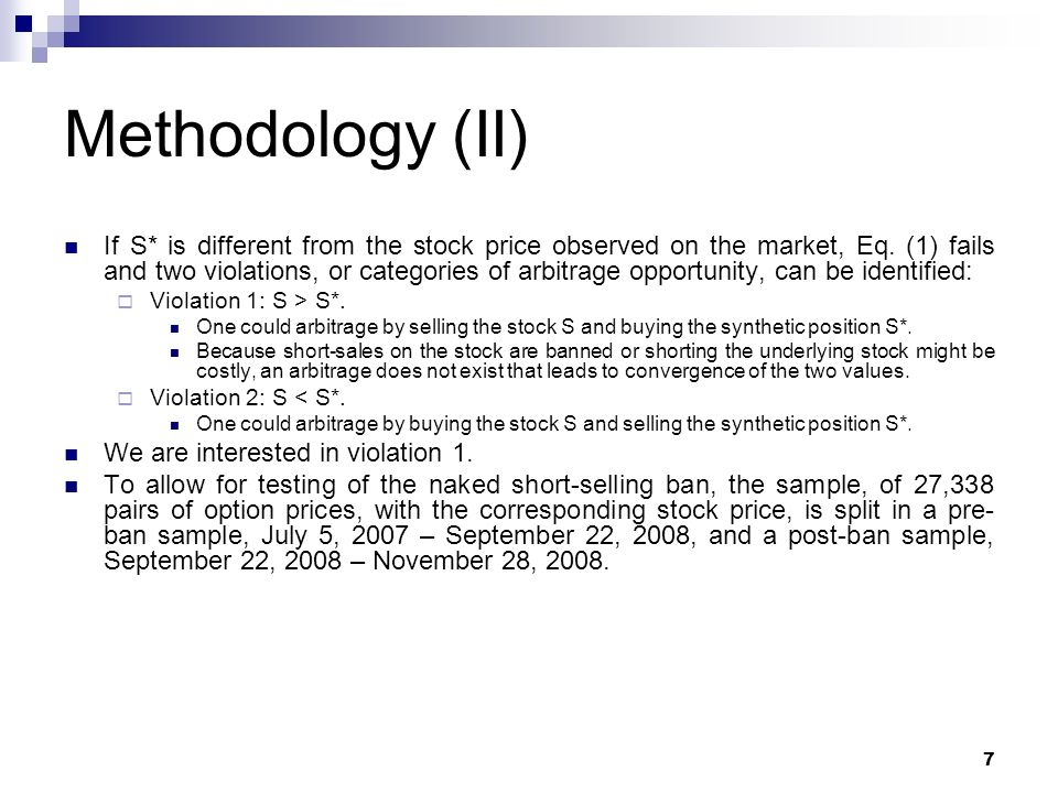 7 Methodology (II) If S* is different from the stock price observed on the market, Eq.
