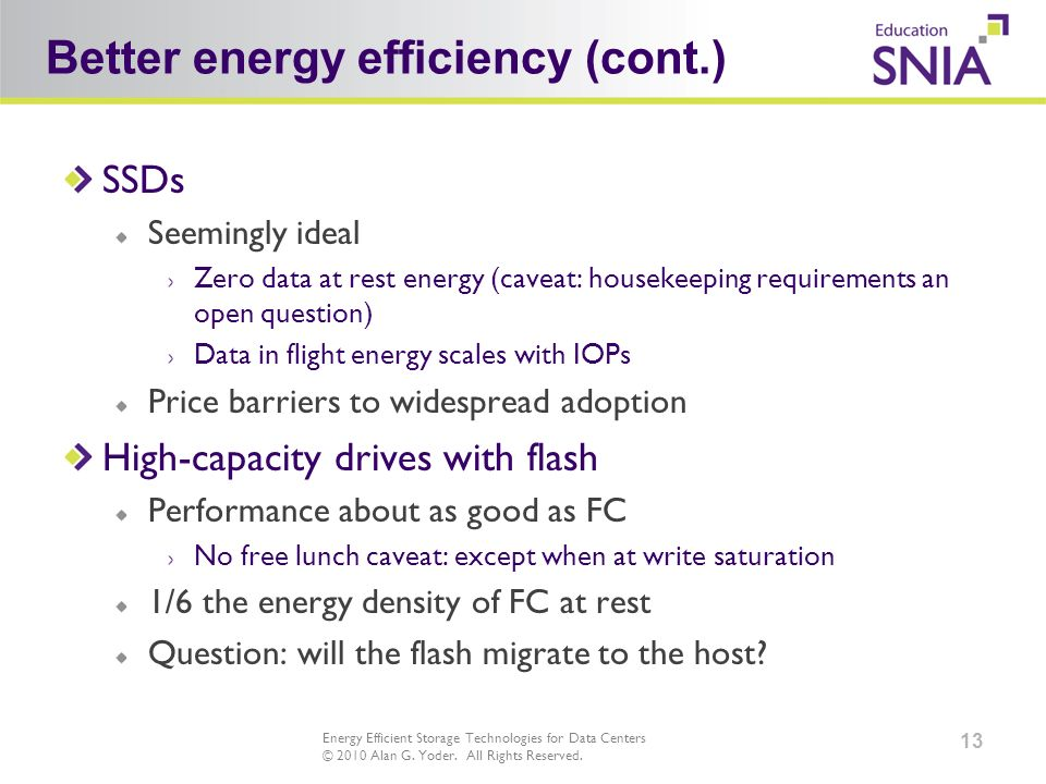Energy Efficient Storage Technologies for Data Centers © 2010 Alan G.