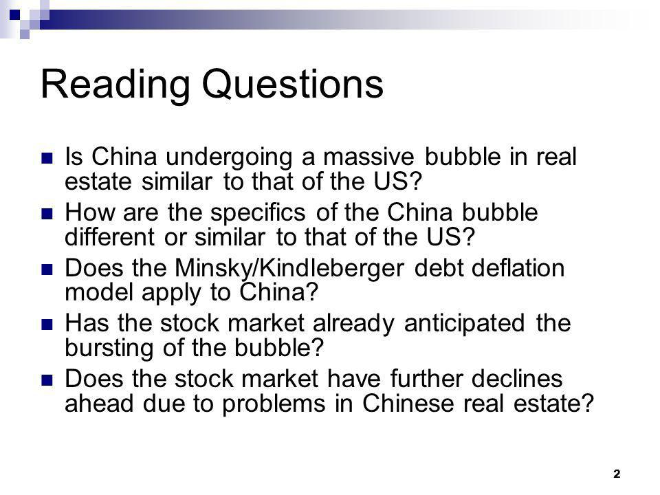 2 Reading Questions Is China undergoing a massive bubble in real estate similar to that of the US.