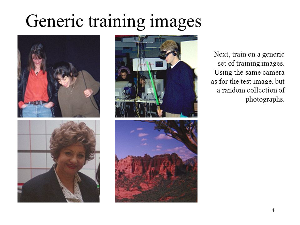 4 Generic training images Next, train on a generic set of training images.