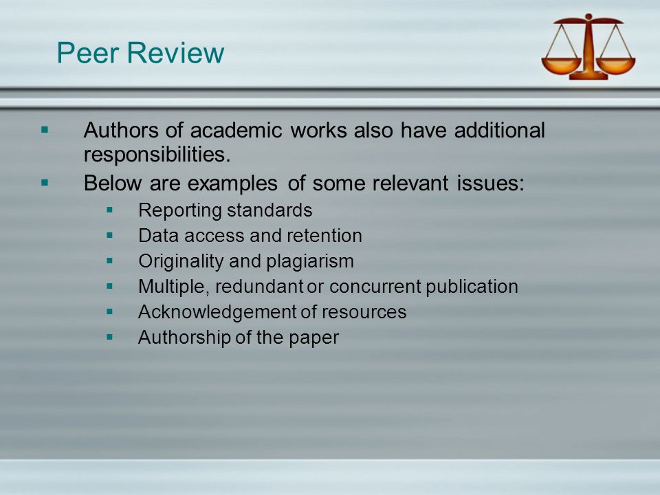 Peer Review Authors of academic works also have additional responsibilities.