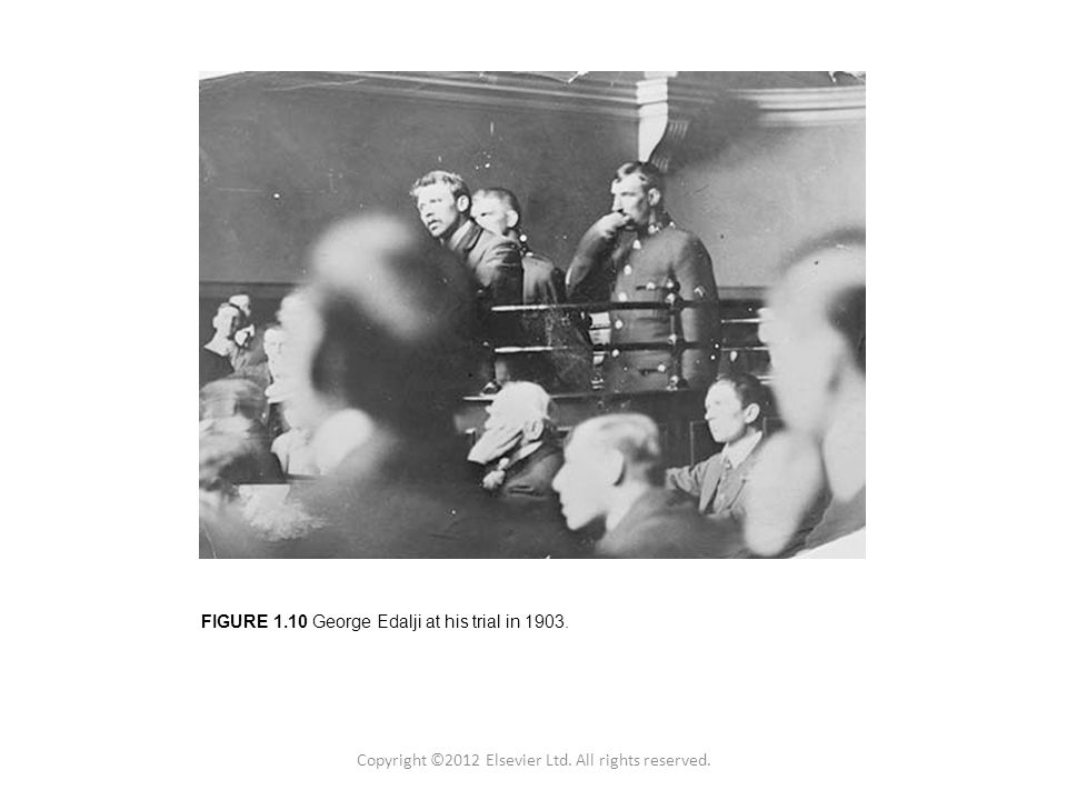 Figure 1.2 Copyright © 2011 Academic Press Inc. FIGURE 1.10 George Edalji at his trial in 1903.