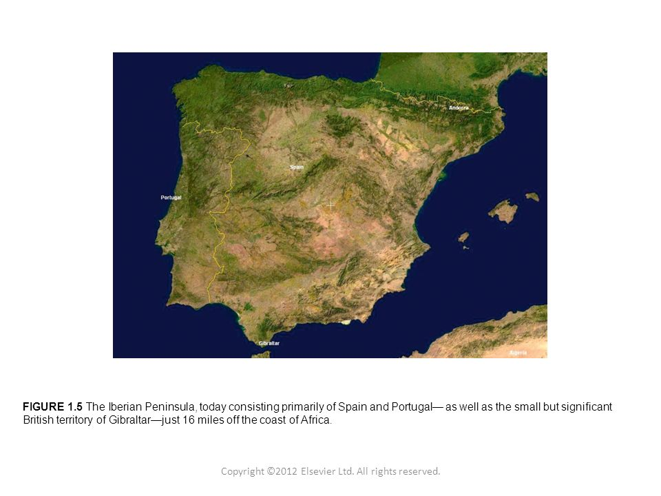 FIGURE 1.5 The Iberian Peninsula, today consisting primarily of Spain and Portugal as well as the small but significant British territory of Gibraltarjust 16 miles off the coast of Africa.