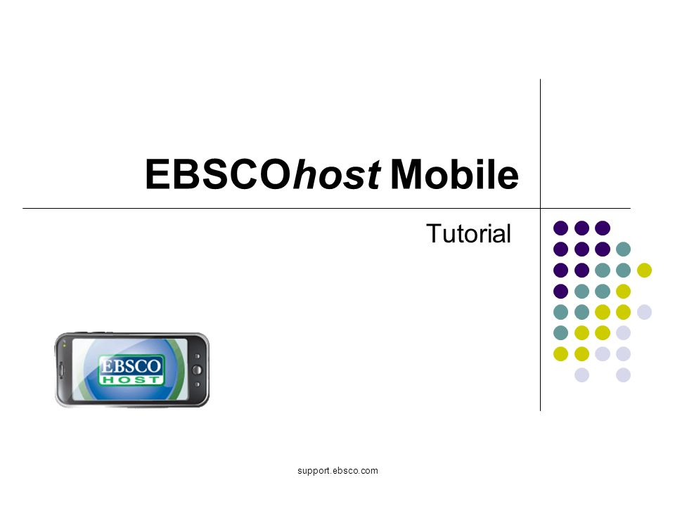 support.ebsco.com EBSCOhost Mobile Tutorial