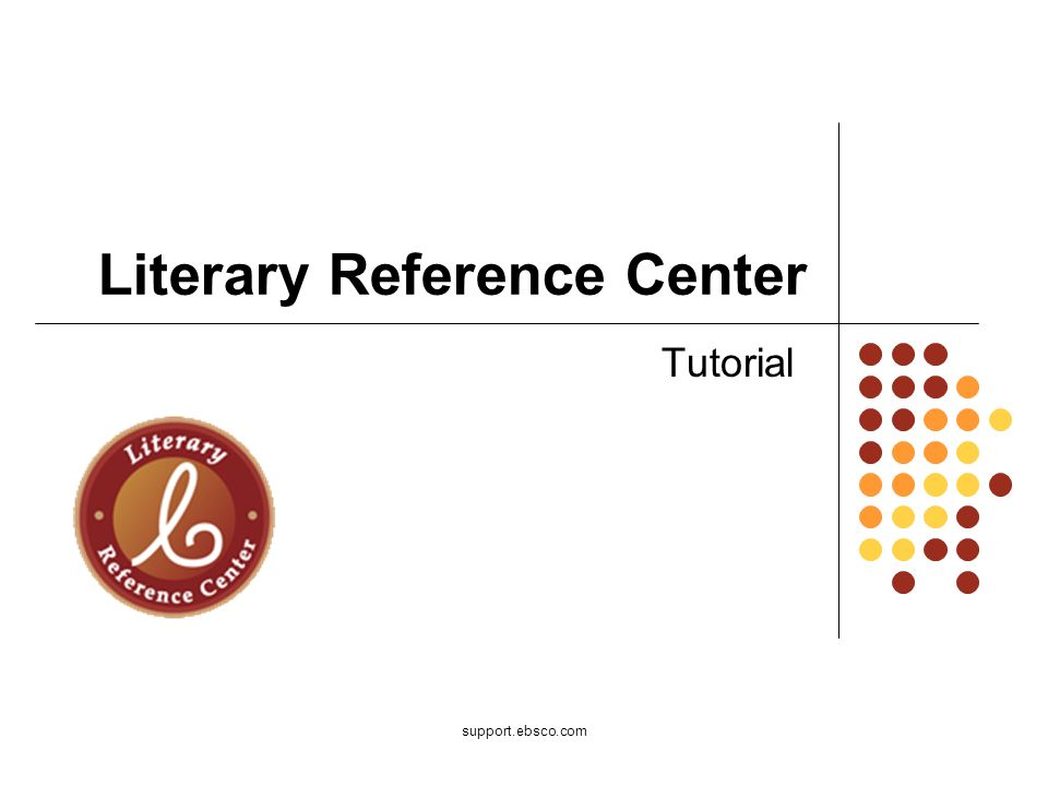 support.ebsco.com Literary Reference Center Tutorial