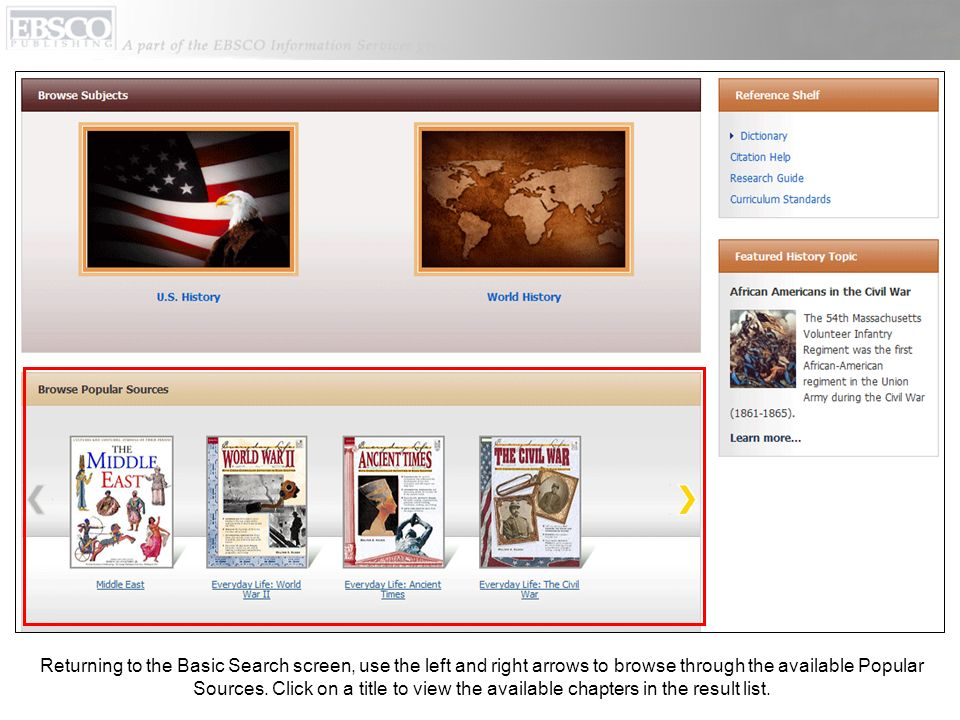 Returning to the Basic Search screen, use the left and right arrows to browse through the available Popular Sources.