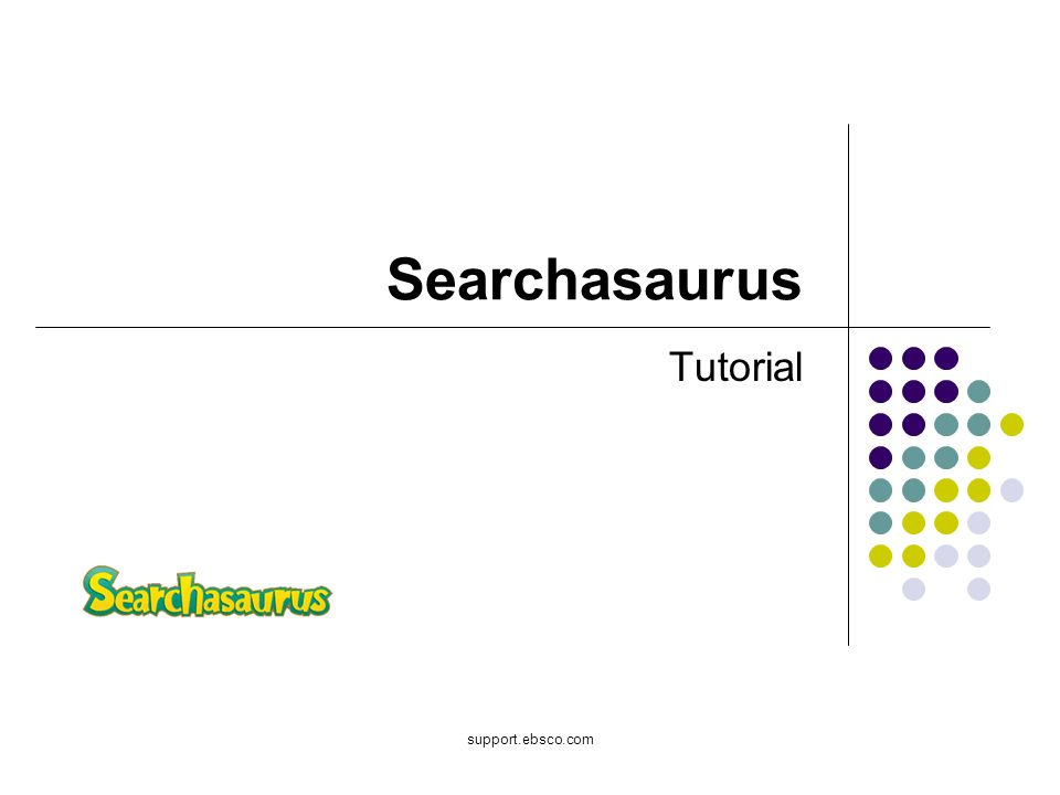 support.ebsco.com Searchasaurus Tutorial