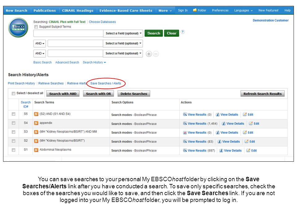 You can save searches to your personal My EBSCOhost folder by clicking on the Save Searches/Alerts link after you have conducted a search.