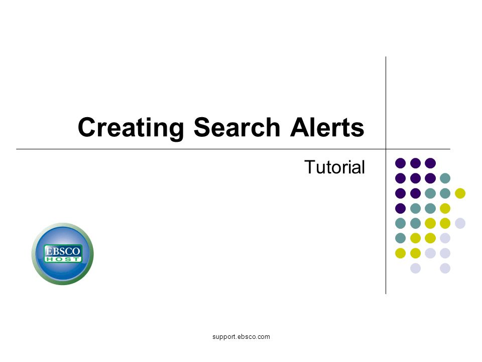 support.ebsco.com Creating Search Alerts Tutorial
