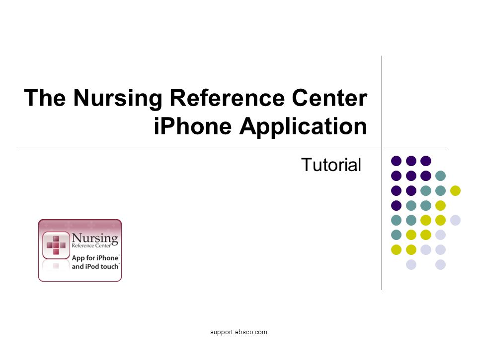support.ebsco.com The Nursing Reference Center iPhone Application Tutorial