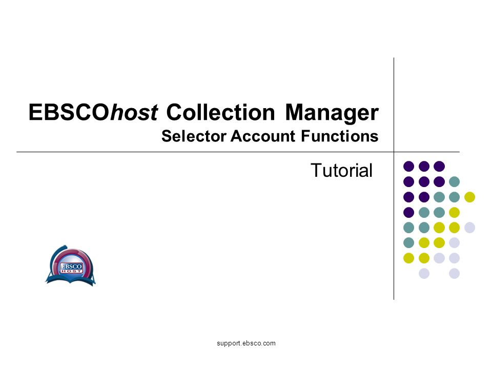 support.ebsco.com EBSCOhost Collection Manager Selector Account Functions Tutorial