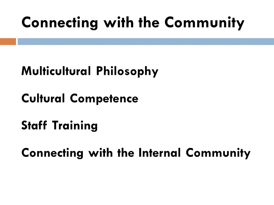 Connecting with the Community Multicultural Philosophy Cultural Competence Staff Training Connecting with the Internal Community