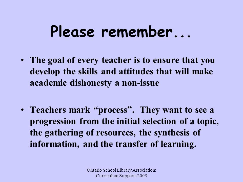 Ontario School Library Association: Curriculum Supports 2003 Please remember...