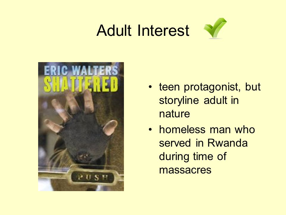 Adult Interest teen protagonist, but storyline adult in nature homeless man who served in Rwanda during time of massacres