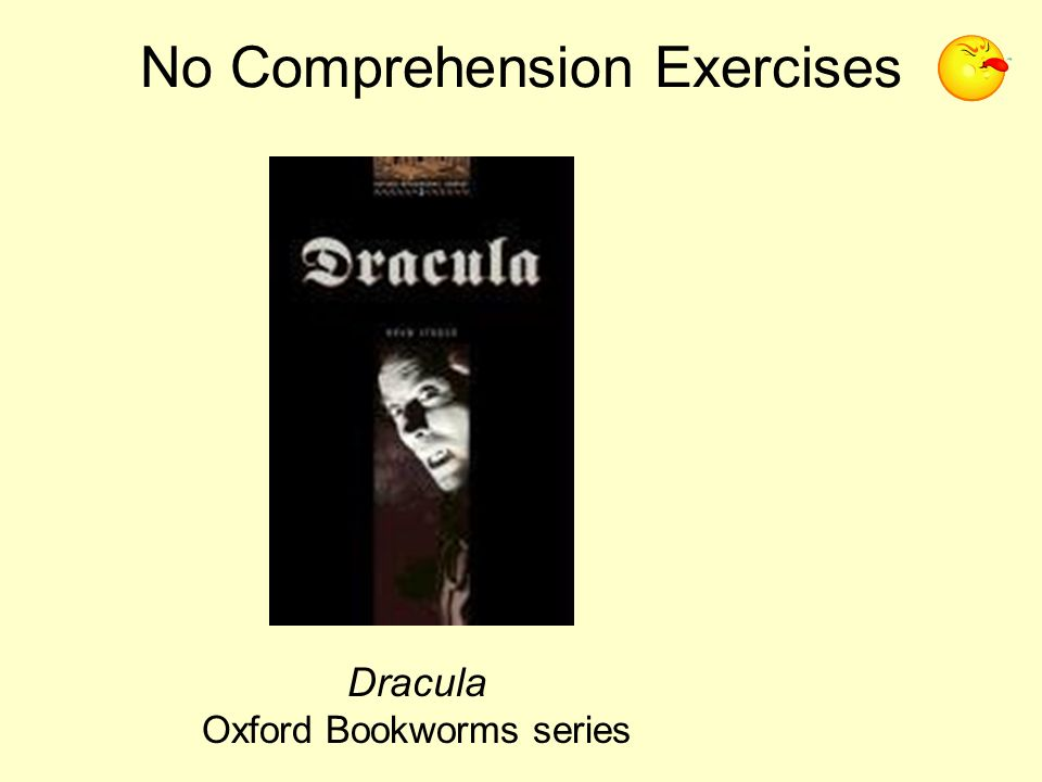 No Comprehension Exercises Dracula Oxford Bookworms series