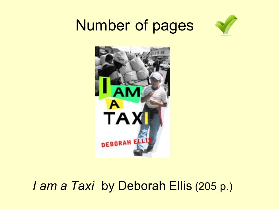 I am a Taxi by Deborah Ellis (205 p.) Number of pages