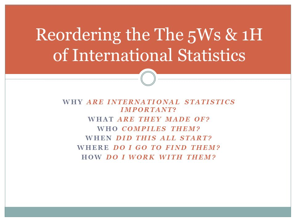 WHY ARE INTERNATIONAL STATISTICS IMPORTANT. WHAT ARE THEY MADE OF.
