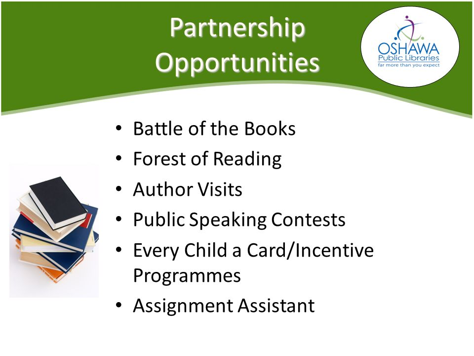Partnership Opportunities Battle of the Books Forest of Reading Author Visits Public Speaking Contests Every Child a Card/Incentive Programmes Assignment Assistant