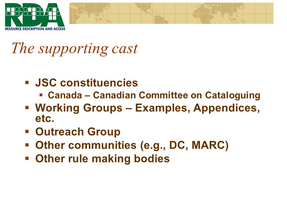 The supporting cast JSC constituencies Canada – Canadian Committee on Cataloguing Working Groups – Examples, Appendices, etc.