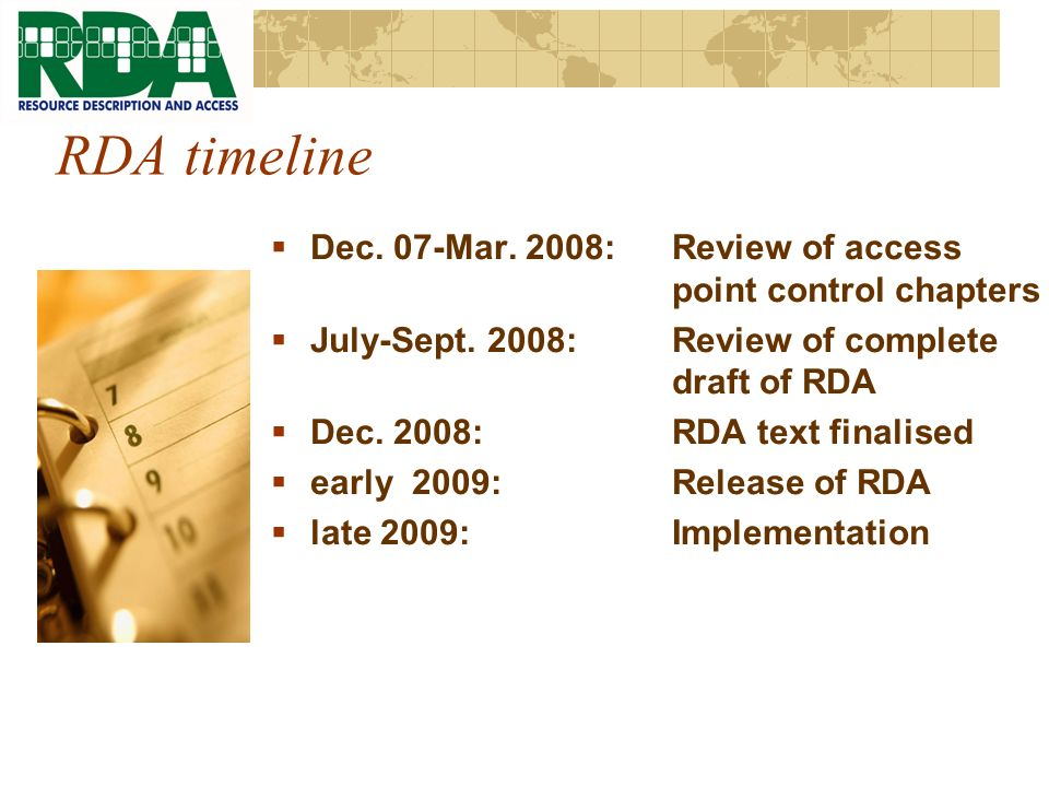 RDA timeline Dec. 07-Mar. 2008: Review of access point control chapters July-Sept.