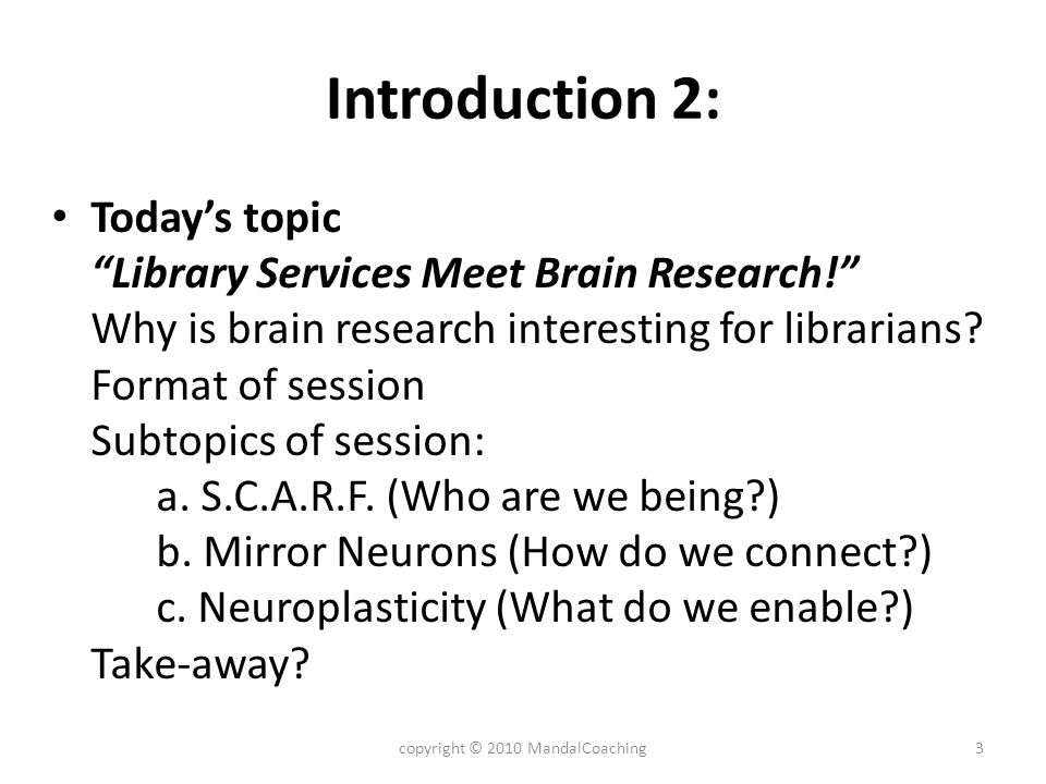 Introduction 2: Todays topic Library Services Meet Brain Research.