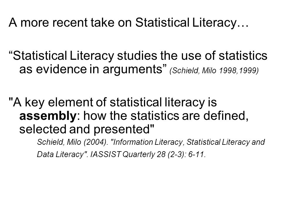 …Theres now Statistical Numeracy, Statistical Literacy, or Statistical Reasoning or Statistical Thinking….
